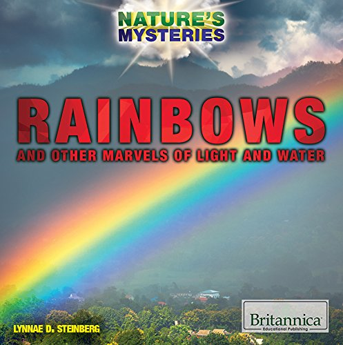 Rainbows and Other Marvels of Light and Water (Nature's Mysteries)