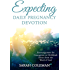 Expecting Daily Pregnancy Devotion: Encouragement for conception to childbirth direct from the Word of God
