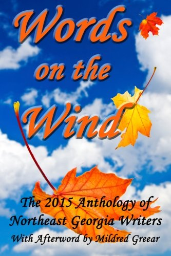 Read Online Words on the Wind: The 2015 Anthology of Northeast Georgia Writers PDF