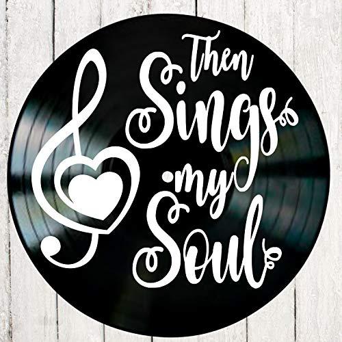 (Christian song lyrics/Then Sings My Soul on a Vinyl Record Wall Decor)