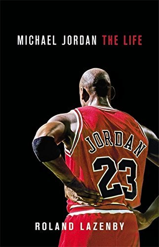 Michael Jordan: The Life by Roland Lazenby (2014-05-06)