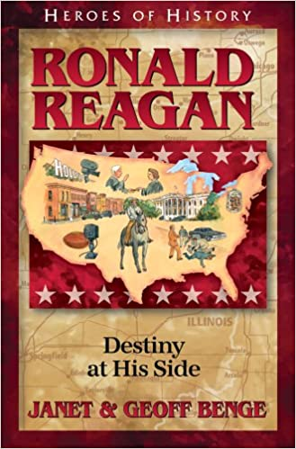 Ronald Reagan: Destiny at His Side (Heroes of History)