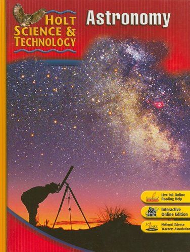 Holt Science & Technology: Student Edition J: Astronomy 2007