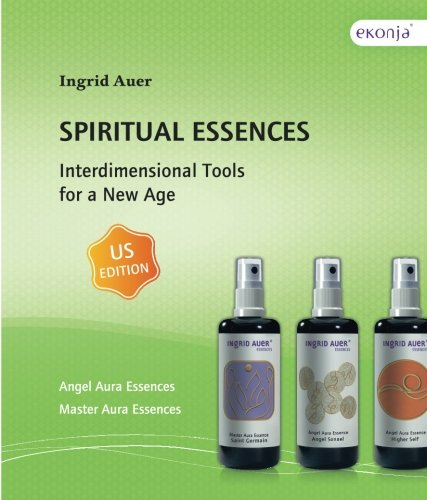 Spiritual Essences: Interdimensional Tools  for a New Age - US EDITION