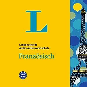 Langenscheidt Audio-Aufbauwortschatz Französisch Hörbuch