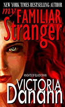 When it comes to love, Elora has options: The knight who saved her life; a sexy elf; and an incredibly attractive six-hundred-year-old vampire… Victoria Danann's bestselling paranormal romance, (4 years in a row!!), MY FAMILIAR STRANGER