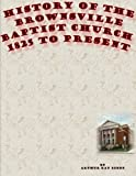 History of the Brownsville Baptist Church: 1825 to Present