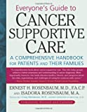 img - for Everyone's Guide to Cancer Supportive Care: A Comprehensive Handbook for Patients and Their Families book / textbook / text book