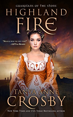 Highland Fire (Guardians of the Stone Book 1) by [Crosby, Tanya Anne]