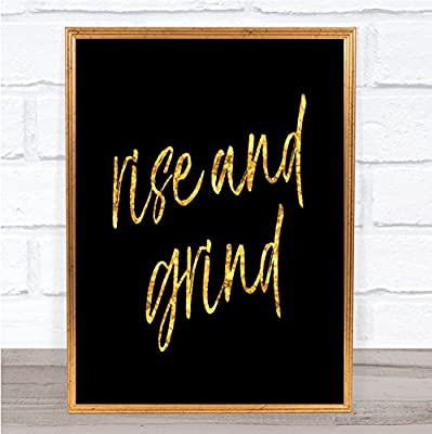 Amazoncom Rise And Grind Quote Print Black Gold Wall Art Picture