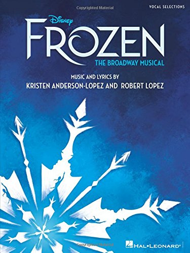 Vocal Music Scores - Disney's Frozen - The Broadway Musical: Piano/Vocal Selections