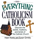 The Everything® Catholicism Book, Helen Keeler and Susan Grimbly, 1580627269