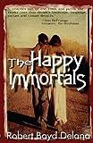 The Happy Immortals, Robert Boyd Delano, 0979031206