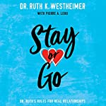 Stay or Go: Dr. Ruth's Rules for Real Relationships | Dr. Ruth K. Westheimer,Pierre A. Lehu
