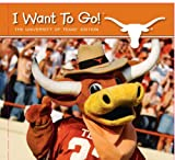 I Want to Go! the University of Texas, Piggy Toes Press, 1615240918