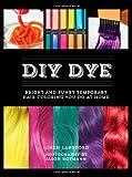 DIY Dye, Loren Lankford, 1612432808