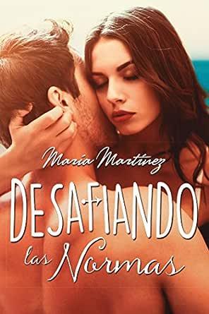 Desafiando las normas eBook: LÓPEZ, MARÍA MARTÍNEZ: Amazon.es ...