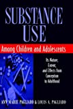 img - for Substance Use Among Children and Adolescents: Its Nature, Extent, and Effects from Conception to Adulthood (Wiley Series on Personality Processes) by Ann Marie Pagliaro (1996-03-29) book / textbook / text book