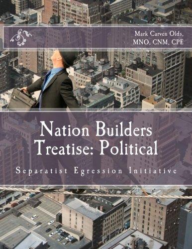 Download Nation Builders Treatise: Political: Separatist Egression Initiative pdf epub
