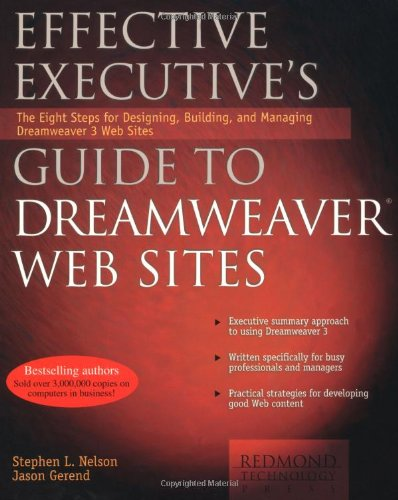 Download Effective Executive's Guide to Dreamweaver Web Sites: The Eight Steps for Designing, Building, and Managing Dreamweaver 3 Web Sites ebook