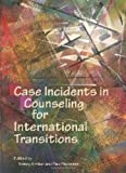 Case Incidents in Counseling for International Transitions, Nancy Arthur and Paul Pedersen, 1556202695