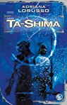 Ta-Shima, tome 1 : Ta-Shima par Lorusso