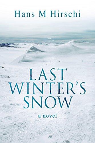 Last Winter's Snow by [Hirschi, Hans M]