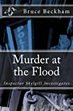 Murder at the Flood: Inspector Skelgill Investigates (Detective Inspector Skelgill Investigates) (Volume 9)