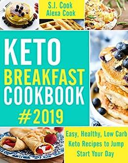 Keto Breakfast Cookbook: Easy, Healthy, Low Carb Keto