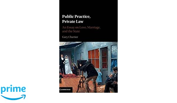 public practice private law an essay on love marriage and the  public practice private law an essay on love marriage and the state gary chartier 9781107140608 amazon com books