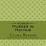 A Case of Murder in Mayfair: A Freddy Pilkington-Soames Adventure, Book 2   Clara Benson