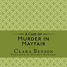 A Case of Murder in Mayfair: A Freddy Pilkington-Soames Adventure, Book 2 Audiobook by Clara Benson Narrated by Gethyn Edwards