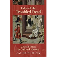 Belsey, C: Tales of the Troubled Dead
