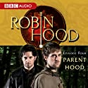 Robin Hood: Parent Hood (Episode 4) Radio/TV Program Auteur(s) : BBC Audiobooks Narrateur(s) : Richard Armitage