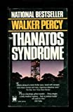 The Thanatos Syndrome, Walker Percy, 0804102201