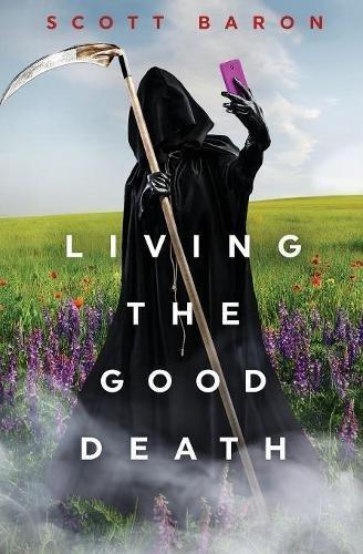 Living the Good Death [Baron, Scott] (Tapa Blanda)
