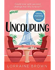 Uncoupling: Escape to Paris with the most romantic and uplifting love story of 2021!