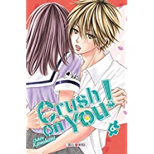 Crush on You ! T06 (French Edition)
