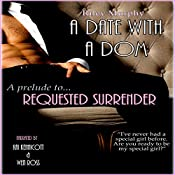 A Date with a Dom: Prelude to Requested Surrender: Trust in Me, Book 3.5 | Riley Murphy