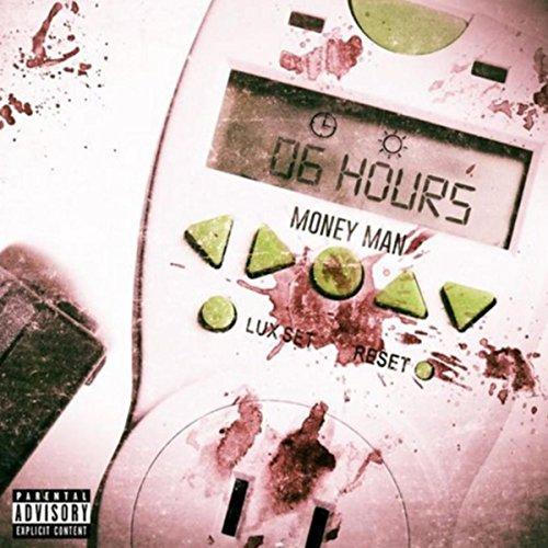 6 Hours [Explicit]