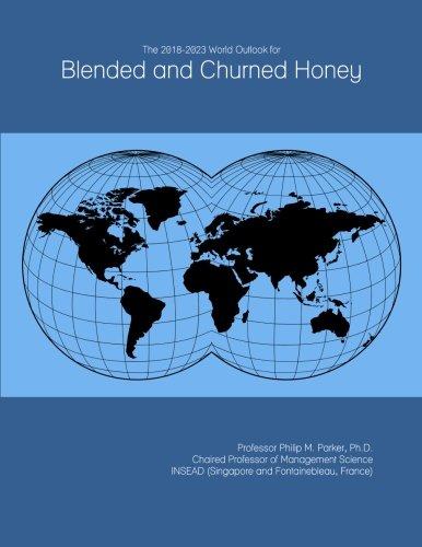 The 2018-2023 World Outlook for Blended and Churned Honey (Honey Blended)