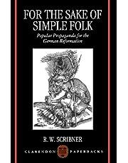 For the Sake of Simple Folk: Popular Propaganda for the German Reformation