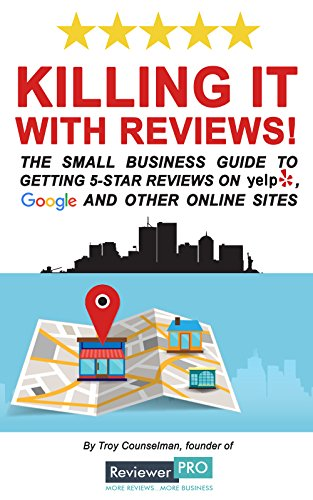 Killing it with Reviews!: The Small Business Guide to