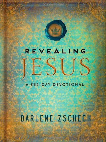 Revealing Jesus: A 365-Day Devotional (Best Of Darlene Zschech)