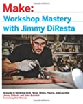 Workshop Mastery with Jimmy DiResta:...