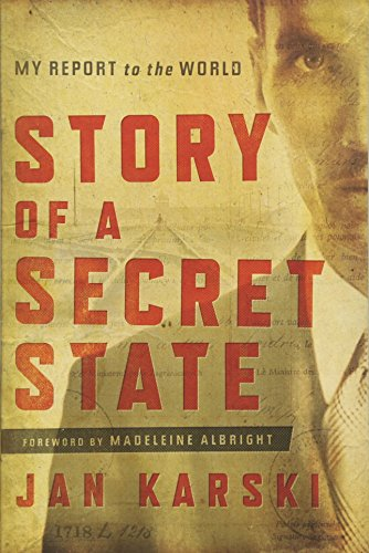 Book cover from Story of a Secret State: My Report to the World by Jan Karski