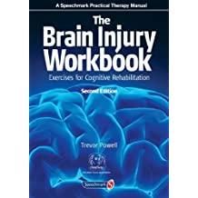 By Trevor Powell - The Brain Injury Workbook: Exercises for Cognitive Rehabilitation (2nd Revised edition)
