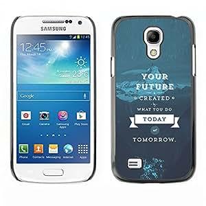 SAMSUNG Galaxy S4 mini (NOT FOR S4!!!) / i9190 / i9192 , Radio-Star - Cáscara Funda Case Caso De Plástico (Your Future - Life Wisdom)