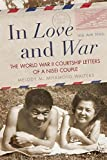In Love and War: The World War II Courtship Letters of a Nisei Couple