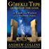 Gobekli Tepe: Genesis of the Gods: The Temple of the Watchers and the Discovery of Eden